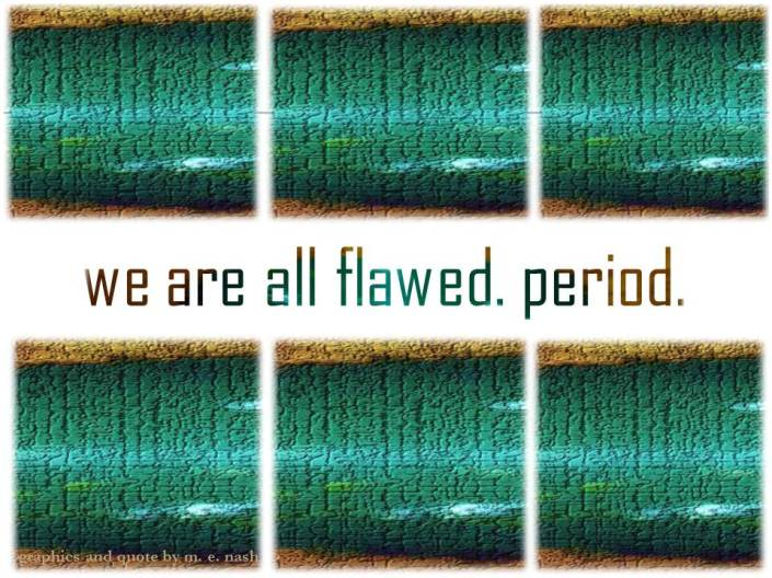 we are all flawed